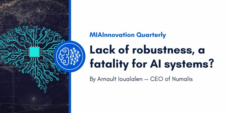 Lack of robustness, a fatality for AI systems?